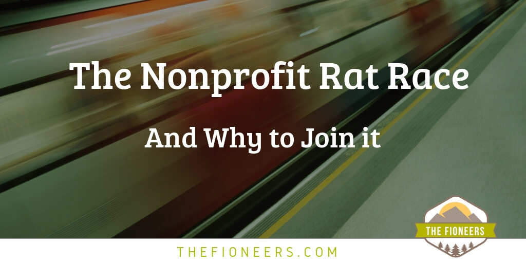 Commuter Returning From Rat Race >> The Nonprofit Rat Race And Why To Join It The Fioneers